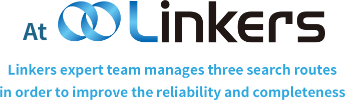 At Linkers!Linkers expert team manages three search routes in order to improve the reliability and completeness